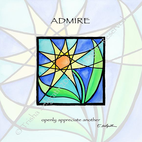 Admire- openly appreciate another. 12 inches by 12 inches high quality art printed with archival ink on thick paper, ready to frame.