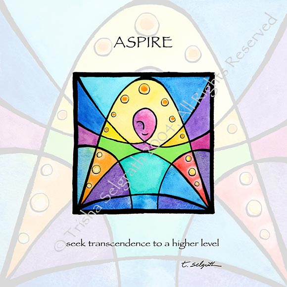 Aspire- seek transcendence to a higher level. 12 inches by 12 inches high quality art printed with archival ink on thick paper, ready to frame.