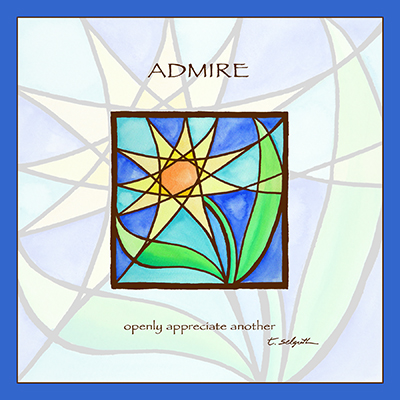 Admire- openly appreciate another.
