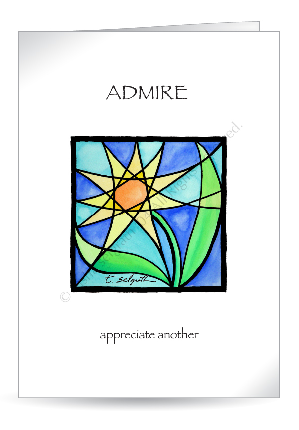 Admire- openly appreciate another. 5x7 greeting card