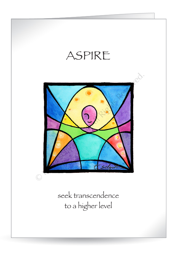 Aspire- seek transcendence to a higher level. 5x7 Greeting card.