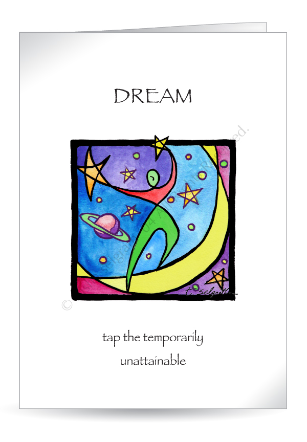5x7 Greeting cards, Dream- tap the temporarily unattainable.blank inside.